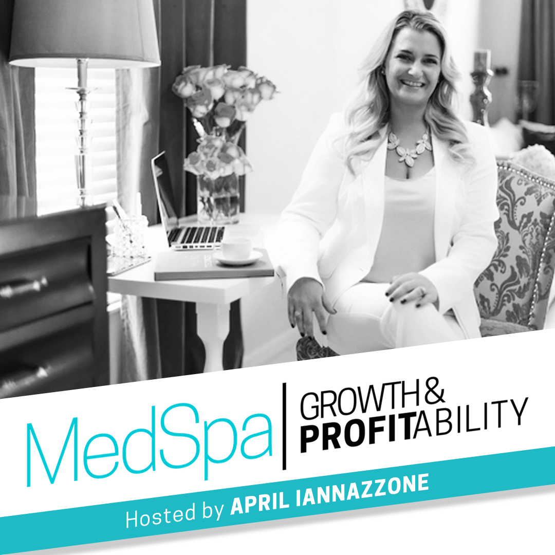 #1 Med Spa Podcast Cover; Black and white image of apriliannazzone Med Spa Growth & Profitability Logo and blue bar with white text