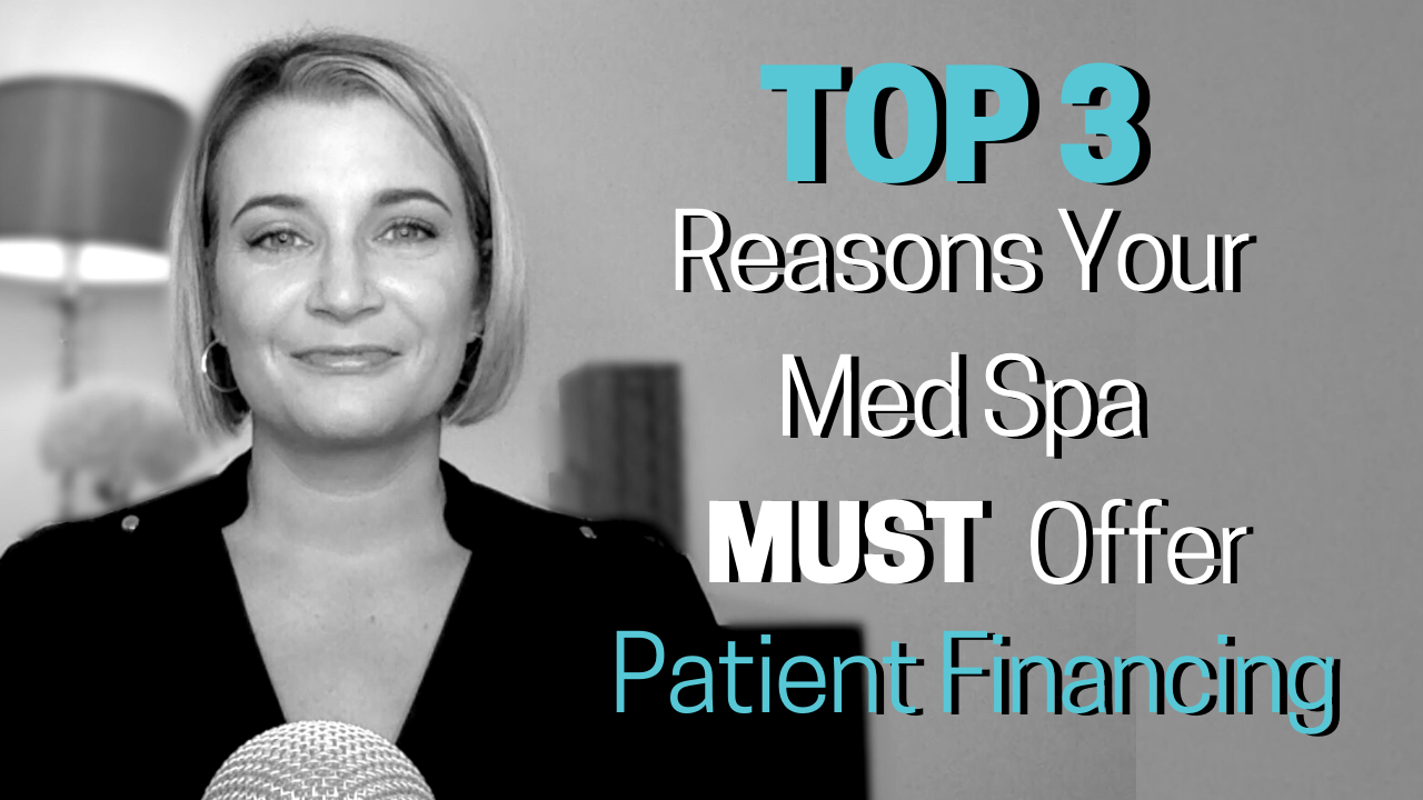 Greyscale image with woman blue and white text overlay reads top 3 reason your med spa should offer patient financing