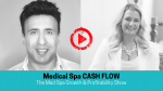 Grey scale picture of man and woman with text overlay that says Medical Spa Cash Flow and a red play button on top
